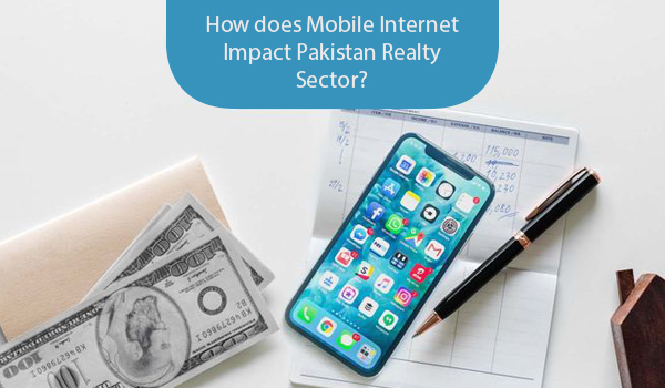 How does Mobile Internet Impact Pakistan Realty Sector