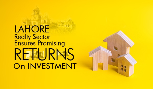 Lahore Realty Market Ensures Promising Returns on Investment