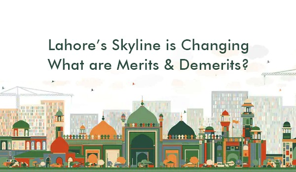 Lahore's Skyline is Changing - What are Merits & Demerits?