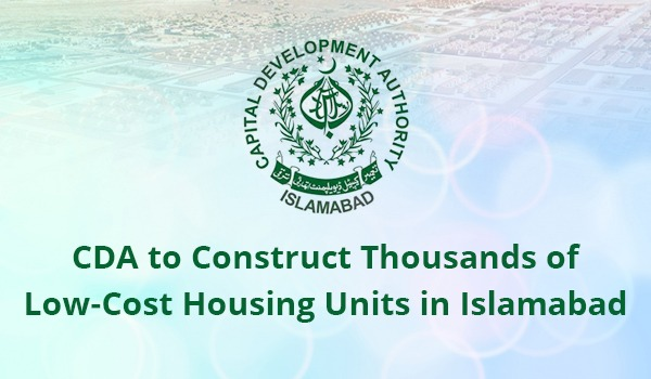 CDA to Construct Thousands of Low-Cost Housing Units in Islamabad
