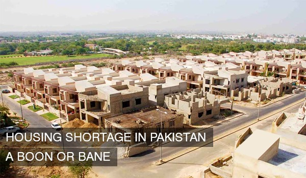 Housing Shortage in Pakistan – A Boon or Bane